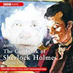 The Casebook of Sherlock Holmes: Volume One (Dramatised) | Sir Arthur Conan Doyle