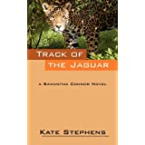 Track of the Jaguar: A Samantha Connor Novel ~ Kate Stephens