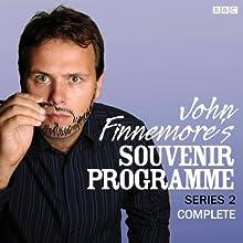 John Finnemore's Souvenir Programme: The Complete Series 2 (       UNABRIDGED) by John Finnemore Narrated by John Finnemore