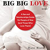 Big Big Love, Revised: A Sex and Relationships Guide for People of Size (and Those Who Love Them) | [Hanne Blank]
