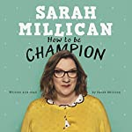 How to be Champion: An Autobiography | Sarah Millican