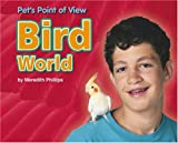 img - for Bird World (Pet's Point of View) book / textbook / text book