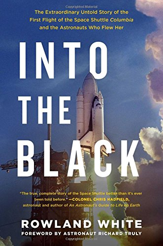 [Into the Black: The Extraordinary Untold Story of the First Flight of the Space Shuttle Columbia and the Astronauts Who Flew] (Astronauts Star Wars)