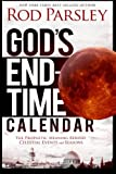 img - for God's End-Time Calendar: The Prophetic Meaning Behind Celestial Events and Seasons book / textbook / text book