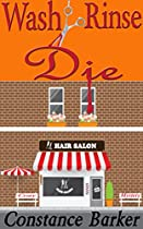WASH, RINSE, DIE: COZY MYSTERY (THE TEASEN & PLEASEN HAIR SALON COZY MYSTERY SERIES BOOK 2)