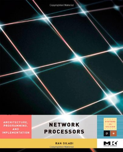 Network Processors: Architecture, Programming, and Implementation