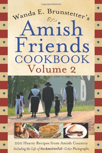 Wanda E. Brunstetter'S Amish Friends Cookbook Volume 2