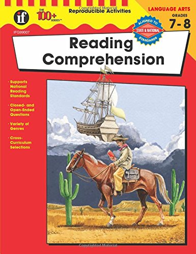 Reading Comprehension, Grades 7 to 8 (The 100+ Reading Comprehension)