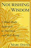 img - for Nourishing Wisdom: A Mind-Body Approach to Nutrition and Well-Being book / textbook / text book
