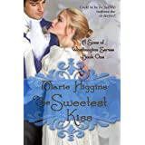 The Sweetest Kiss (Sons of Worthington Book 1) ~ Marie Higgins