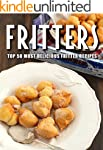 Fritters: Top 50 Most Delicious Fritt...