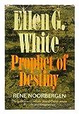 img - for Ellen G. White, Prophet of Destiny book / textbook / text book