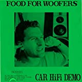 Food For Woofers: Car HiFi Demo