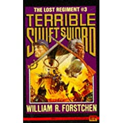 Terrible Swift Sword (Lost Regiment) (No 3) by William R. Forstchen