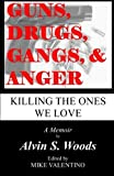 img - for Guns, Drugs, Gangs, & Anger: Killing The Ones We Love book / textbook / text book