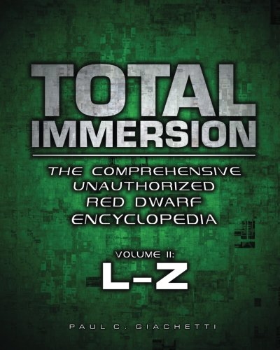 Total Immersion: The Comprehensive Unauthorized Red Dwarf Encyclopedia: L-Z Volume 2) PDF Download Free