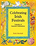 img - for Celebrating Irish Festivals: Calendar of Seasonal Celebrations (Festivals (Hawthorn Press)) book / textbook / text book