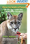 How to Walk a Puma: And Other Things...