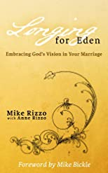 Longing for Eden: Embracing God&#39;s Vision in Your Marriage 
