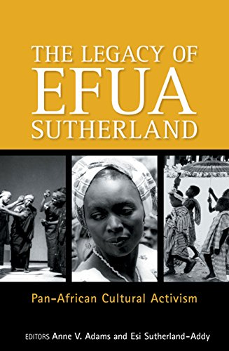 The Legay of Efua Sutherland: Pan African Cultural Activism