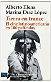 img - for Tierra en trance. El cine latinoamericano en 100 peliculas (COLECCION CINE Y COMUNICACION) (Libro Practico Y Aficiones / Practical Books and Fans) (Spanish Edition) book / textbook / text book