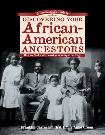 A Genealogist's Guide to Discovering Your African-American Ancestors (Genealogist's Guides to Discovering Your Ancestor...) PDF