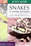 Snakes and Other Reptiles of Australia (Australian Green Guides) Gerry Swan