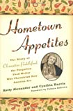 img - for Hometown Appetites: The Story of Clementine Paddleford, the Forgotten Food Writer Who Chronicled How America Ate book / textbook / text book