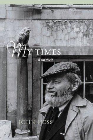 My Times: A Memoir of Dissent, John Hess