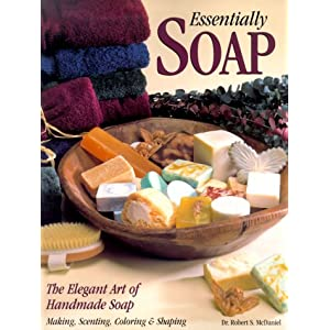 Buy Essentially Soap The Elegant Art Of Handmade Soap Making Scenting Coloring And Shaping