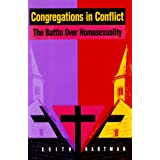 Congregations in Conflict: The Battle over Homosexuality ~ Keith Hartman