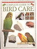 Complete Guide to Bird Care (Practical Handbook) (0754811794) by Alderton, David