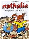 Nathalie, tome 1 : Mon premier tour du monde par Salma