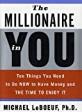 img - for The Millionaire in You: Ten Things You Need to Do Now to Have Money and Time to Enjoy It book / textbook / text book