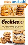 Cookies 101: The Finest Quick and Eas...