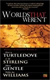 Worlds That Weren't (0451460545) by Turtledove, Harry