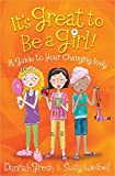img - for It's Great to Be a Girl!: A Guide to Your Changing Body (Secret Keeper Girl  Series) book / textbook / text book