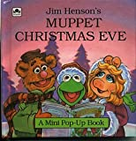 Jim Henson's Muppet Christmas Eve (A Mini Pop-Up Book)