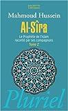 echange, troc Mahmoud Hussein - Al-Sîra : Le Prophète de l'Islam raconté par ses compagnons Tome 2