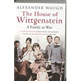 The House of Wittgenstein: A Family At Warby Alexander Waugh
