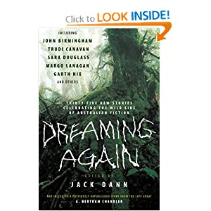 Dreaming Again: Thirty-five New Stories Celebrating the Wild Side of Australian Fiction by Jack Dann and Jason Fischer