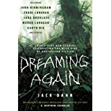 Dreaming Again: Thirty-five New Stories Celebrating the Wild Side of Australian Fiction ~ Jack Dann
