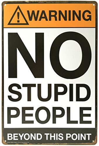 MOOCO Warning : No Stupid People Beyond This Point, Metal Tin Sign, Wall Decorative Sign, Size 8