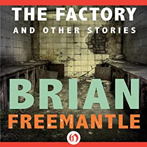 The Factory: And Other Stories | [Brian Freemantle]