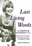 Last Living Words: The Ingeborg Bachmann Reader (Green Integer) (1933382120) by Bachmann, Ingeborg