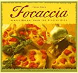 Focaccia: Simple Breads from the Italian Oven (0811806049) by Field, Carol