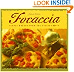 Focaccia: Simple Breads from the Ital...