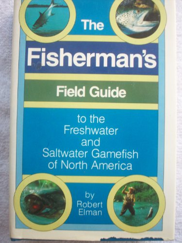 The fisherman's field guide to the freshwater and saltwater gamefish of North America PDF