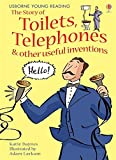 The Story of Toilets, Telephones and Other Useful Inventions: Gift Edition