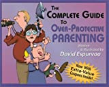 img - for Complete Guide to Overprotective Parenting book / textbook / text book